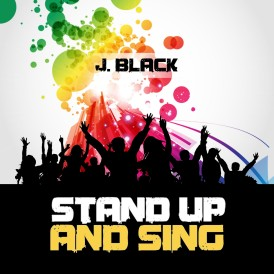 J. Black Stand Up And Sing Cover